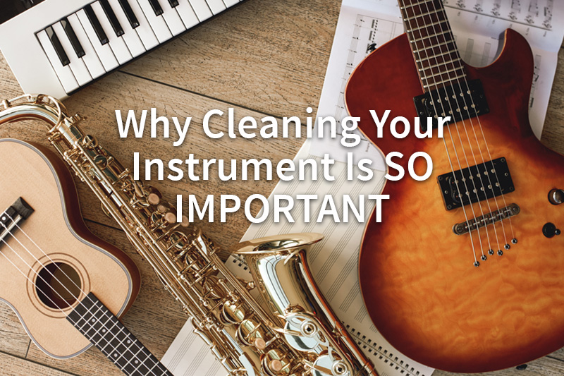 Why Cleaning Your Instrument Is SO IMPORTANT